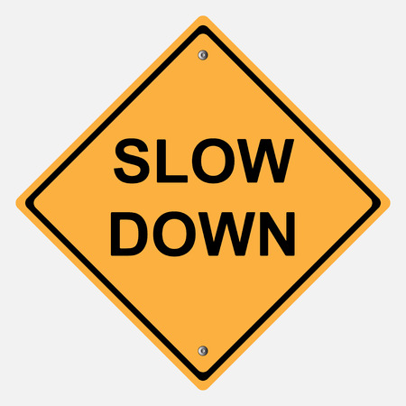 slow down: Traffic sign . slow down sign