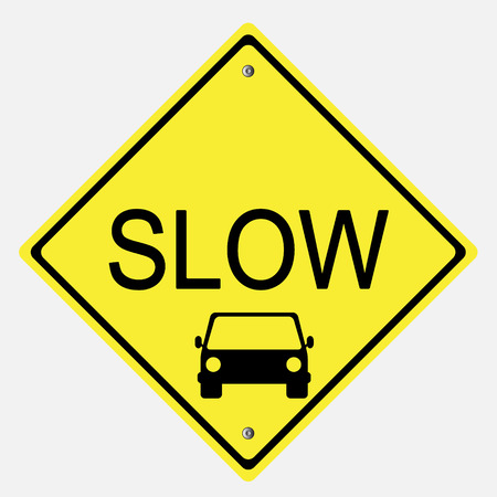 caution sign: Traffic sign . Slow sign