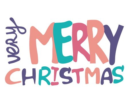 Very Merry Christmas greeting. Colored letters. Isolated on white background. Design for banner, poster, flyer, greeting card, web design, print. Flat vector cartoon illustration