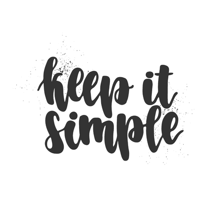 Hand drawn lettering quote - Keep it simple