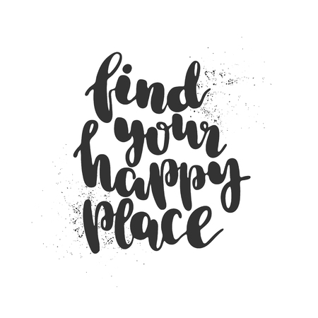 Hand drawn lettering quote - Find your happy place Illustration