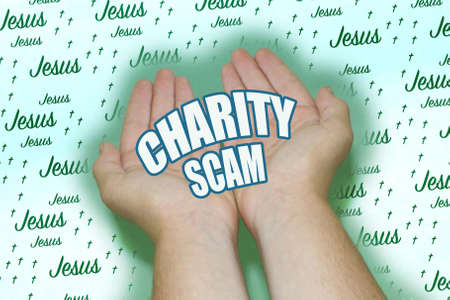 """Cupped hands extended out on a green background with text reading """"Charity Scam"""". Background pattern with the word """"jesus"""" and small crosses in black and white"""