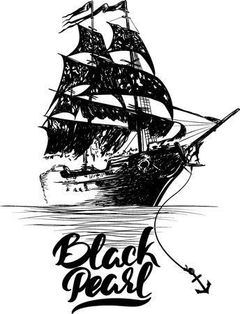 water black background: Pirate ship - hand drawn vector illustration, Black pearl lettering.