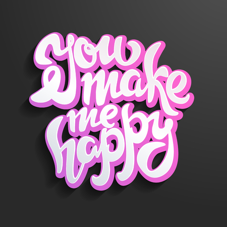 You make me Happy. Hand lettered brush script style phrase. Handmade Typographic Art for Poster Print Greeting Card,calligraphy