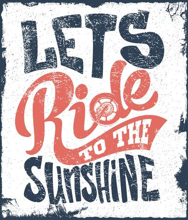 Let's Ride to the sunshine lettering text print design t-shirt.