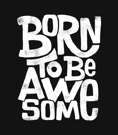 Born to be awesome hand drawing lettering, t-shirt design Çizim
