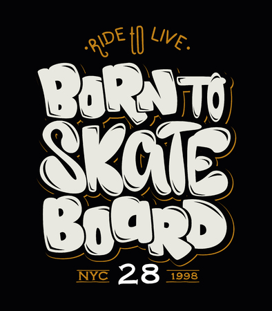 Born to skate board, t-shirt graphics, vectors Illusztráció