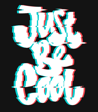 Glitch slogan Just be cool vector print for t-shirt print  イラスト・ベクター素材