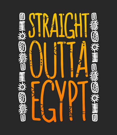 Straight outta egypt phrase with hieroglyphs, t-shirt prints Banque d'images - 102587202