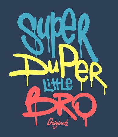 super duper little bro slogan hand writing.