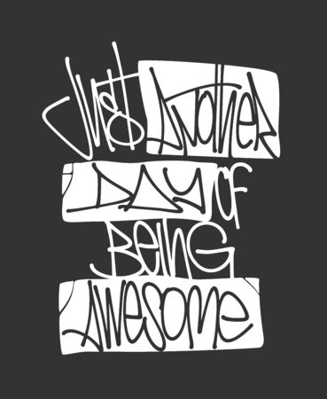 Just another day of being awesome, print design. Ilustração