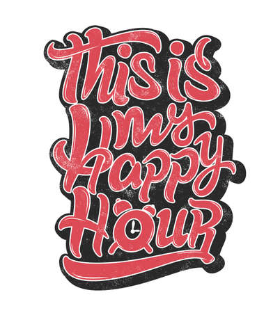 This is my Happy Hour motivational sport fitness Typographic lettering, Grunge Texture