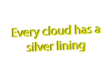 Illustration, idiom write every cloud has a silver lining isolated in a white background composition Stock Photo