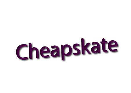 Illustration, idiom write Cheapskate isolated on a white background.