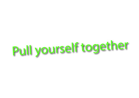 Illustration write Pull yourself together isolated on a white background.