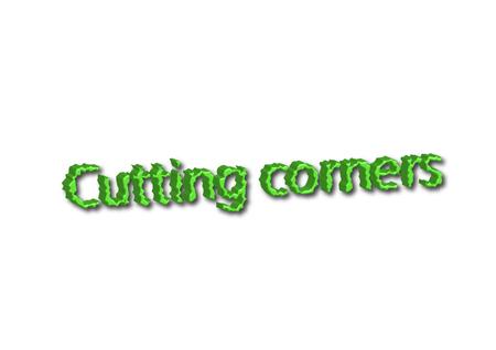 Illustration idiom write Cutting corners isolated on a white background.