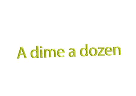 Illustration idiom write A dime a dozen isolated on a white background. Stock Photo