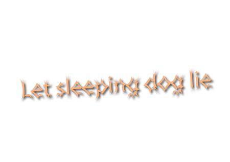 Illustration idiom write Let sleeping dog lie isolated on a white background.