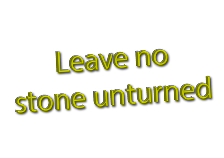 Illustration idiom write Leave no stone unturned isolated on a white background.