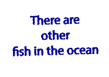 Illustration idiom write there are other fish in the ocean isolated in a white background composition