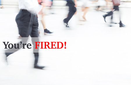 you are fired: motion blur businessman. you are fired, human resource concept