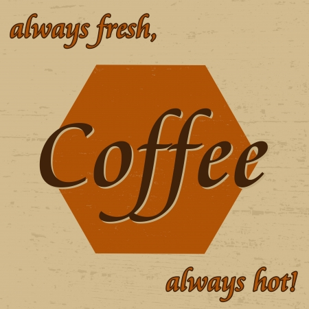 Coffee vintage grunge poster, vector illustrator Stock Vector - 16957620
