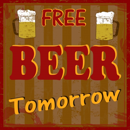 Free beer tomorow vintage grunge poster, vector illustrator Stock Vector - 18055941