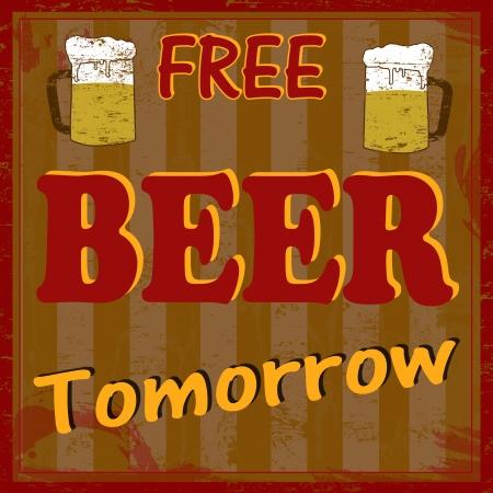 imperfections: Free beer tomorow vintage grunge poster, vector illustrator Illustration