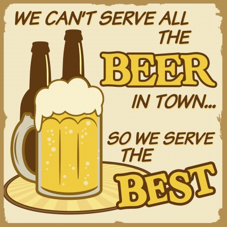 50s: We cant serve all the beer vintage grunge poster, vector illustrator