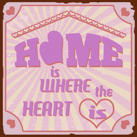 where: Home is where the heart is vintage retro grunge poster   Illustration