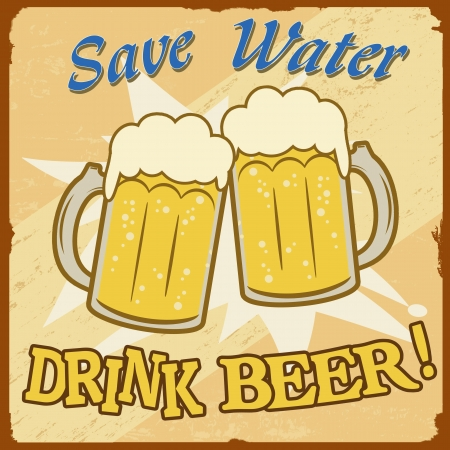 50s: Save water, drink beer vintage grunge poster  Illustration