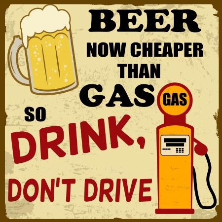 Bier jetzt billiger als Gas, trinken don t Antrieb Grunge-Plakat, Illustration Vektorgrafik