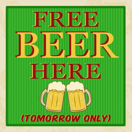 Free beer tomorrow poster vintage style, vector illustration Stock Vector - 21072421