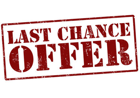 last chance: Last chance offer grunge red rubber stamp over white, vector illustration