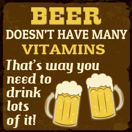 lots: Beer dosent have many vitamins grunge poster, vector illustration