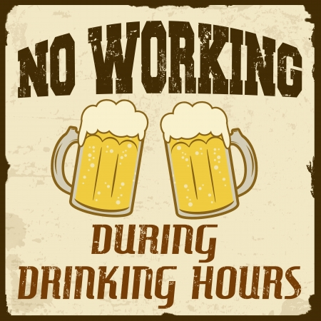 50s: No working during drinking hours grunge poster, vector illustration