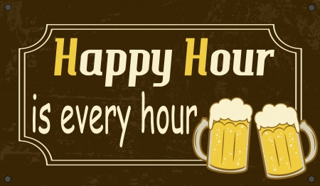 happy hours: Happy Hour is every hour grunge poster, vector illustration