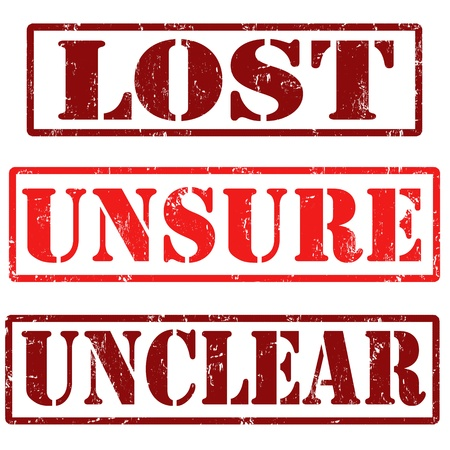 unsure: Lost, unsure, unclear  grunge rubber stamps, vector illustration