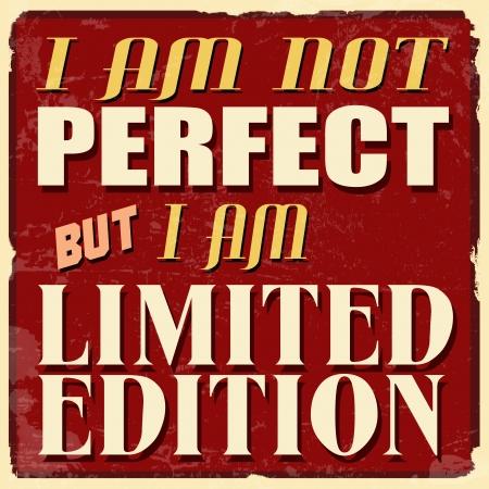 żartować: Nie jestem idealna, ale jestem limitowaną edycję, vintage grunge plakat, wektor ilustrator