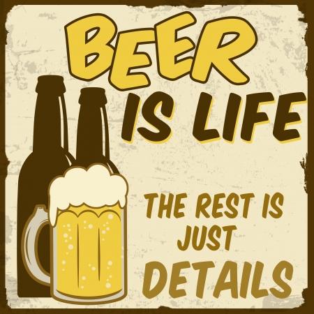 joyous life: Beer is life, the rest is just details vintage grunge poster, vector illustrator
