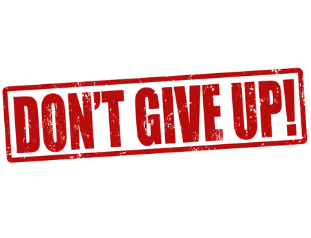 not give: Grunge rubber stamp with the text dont give up, vector illustration
