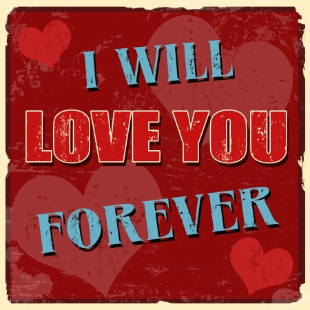 world thinking: I will love you forever vintage grunge poster, illustrator
