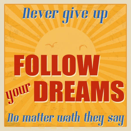 matter: Geef nooit op, volg je dromen, het maakt niet uit wat ze zeggen, vintage grunge poster, illustrator