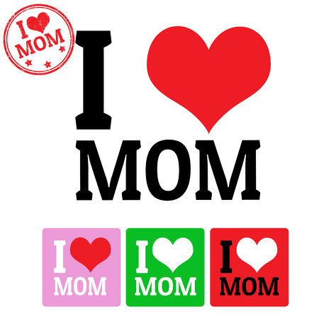 love mom: I love Mom sign and labels on white background, vector illustration