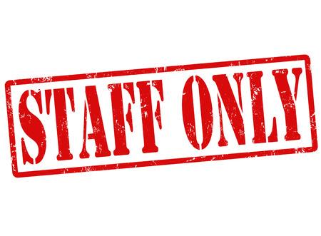 admittance: Staff only grunge rubber stamp on white, vector illustration Illustration
