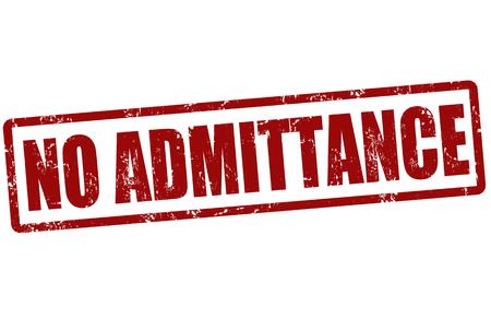 admittance: No admittance grunge rubber stamp on white, vector illustration