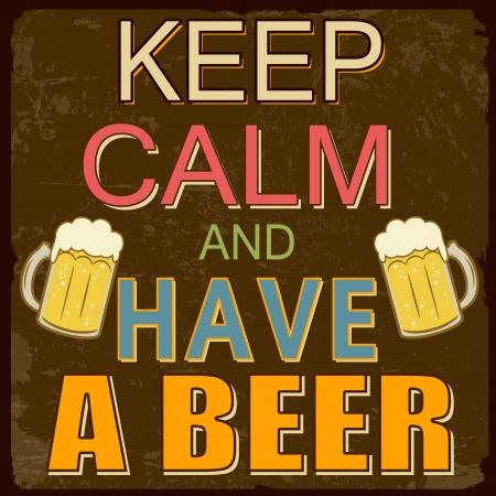 Mantener la calma y tener un diseño de cartel de la vendimia de cerveza, ilustración vectorial.