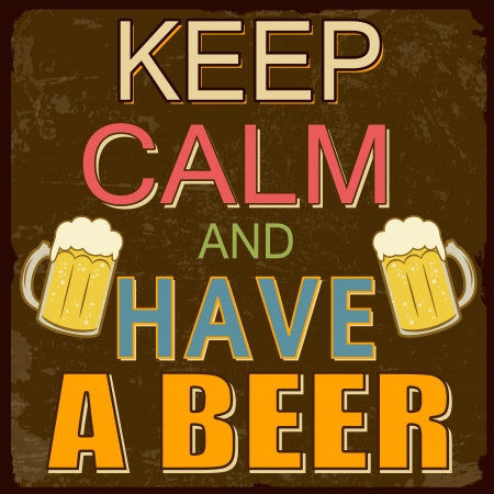 Mantenere la calma e hanno un design birra vintage poster, illustrazione vettoriale.