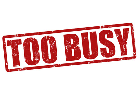 too much: Too busy grunge rubber stamp on white, vector illustration