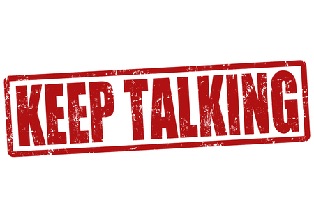 conversing: Keep talking grunge rubber stamp on white, vector illustration